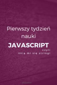 W-nocy-stringi-pierwszy-tydzien-nauki-JavaScript_Kasia_i_kod_blog_o_uczeniu_sie-robienia-ladnego-internetu