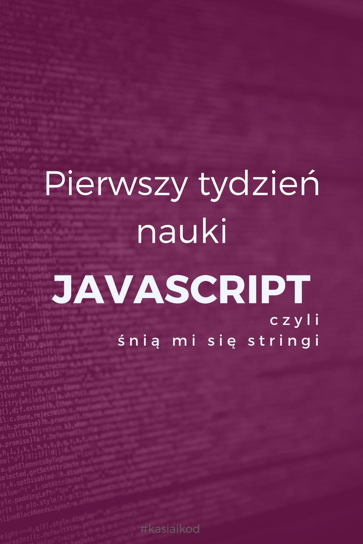 W nocy śnią mi się stringi, czyli pierwszy tydzień nauki Javascript