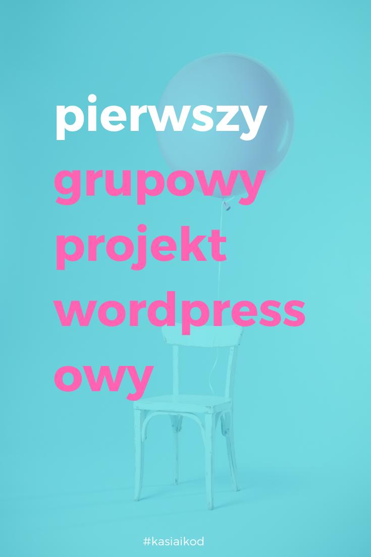 Pierwszy grupowy projekt wordpressowy dla klienta – case study
