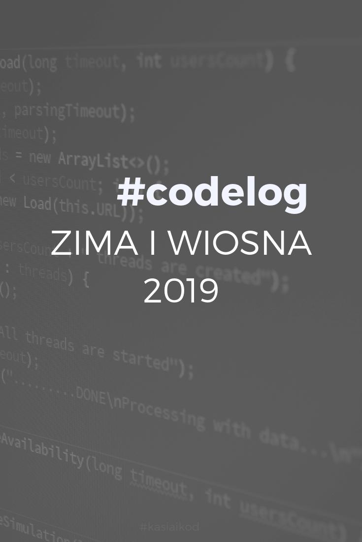 #codelog – zima i wiosna 2018/2019